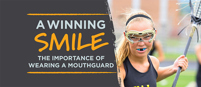A Winning Smile, The Importance of Wearing a Mouthguard